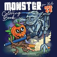 Monster Coloring Book for Kids ages 4-8: Have Fun coloring the most famous Monsters ever! 1513681761 Book Cover