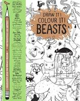 Draw it! Colour it! Beasts 1509810471 Book Cover