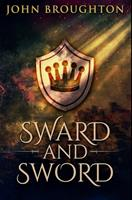 Sward And Sword: Premium Hardcover Edition 1034216708 Book Cover