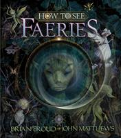 How to See Faeries 0810997509 Book Cover