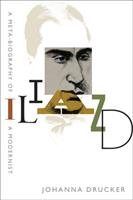 Iliazd: A Meta-Biography of a Modernist 1421439638 Book Cover