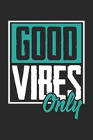 Good Vibes Only: Grapf Flowers Journal or Notebook (6x9 Inches) with 120 Pages 1704322529 Book Cover