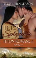 Teton Splendor 1494440229 Book Cover