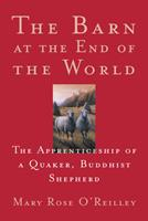 The Barn at the End of the World: The Apprenticeship of a Quaker, Buddhist Shepherd 1571312374 Book Cover