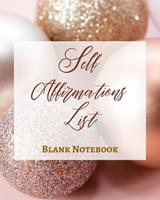 Self Affirmations List - Blank Notebook - Write It Down - Pastel Rose Gold Pink - Abstract Modern Contemporary Unique 1034269054 Book Cover