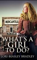 What's A Girl To Do 171540274X Book Cover