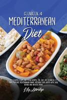 Mediterranean diet cookbook 4: 54 Legumes, soups, and stews recipes. The only one cookbook to make a special Mediterranean dinner. Astonish your guests with these refined and artistic dishes 1914412060 Book Cover
