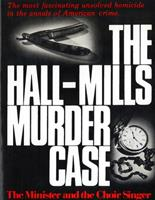 The Hall-Mills Murder Case: The Minister and the Choir Singer 0813509122 Book Cover