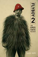 Flyboy 2: The Greg Tate Reader 0822361965 Book Cover