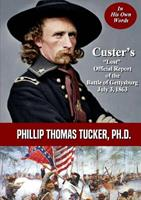 Custer's Lost Official Report of the Battle of Gettysburg July 3, 1863 0359553206 Book Cover