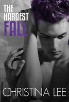 The Hardest Fall 1534961445 Book Cover