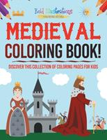 Medieval Coloring Book! Discover This Collection Of Coloring Pages For Kids 1641938056 Book Cover
