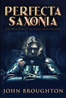 Perfecta Saxonia: Large Print Edition 1034198998 Book Cover