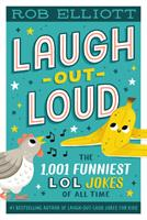Laugh-Out-Loud: The 1,001 Funniest LOL Jokes of All-Time 0063080621 Book Cover