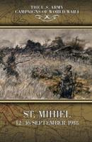 St. Mihiel: 12-16 September 1918: The U.S. Army Campaigns of World War I 1088819265 Book Cover