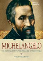 World History Biographies: Michelangelo: The Young Artist Who Dreamed of Perfection (NG World History Biographies) 079225533X Book Cover