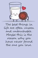 Valentines day gifts: this is the reason why you have never found the one you love: Notebook gift for best friendValentine's Day Ideas For friends Anniversary Birthday 1657972305 Book Cover