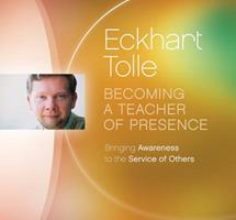Becoming a Teacher of Presence: Bringing Awareness to the Service of Others 1894884965 Book Cover