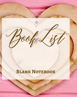 Book List - Blank Notebook - Write It Down - Pastel Pink Gold Wooden Abstract Design - Love Heart Brown White Colorful 1034224913 Book Cover
