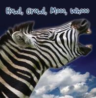 Aullar, Rugir, Mugir y Ladrar (Howl, Growl, Mooo, Whooo): Un Libro Sobre Sonidos de Animales (a Book of Animals Sounds) 1604724579 Book Cover