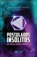 Postulados Inslitos da Revelao Csmica 6586157145 Book Cover