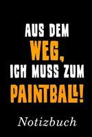 Aus Dem Weg Ich Muss Zum Paintball Notizbuch: Notizbuch mit 110 linierten Seiten Format 6x9 DIN A5 Soft cover matt 1696572851 Book Cover