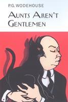 Aunts Aren't Gentlemen 0060807695 Book Cover