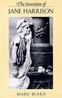 The Invention of Jane Harrison (Revealing Antiquity) 0674002121 Book Cover
