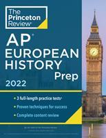 Princeton Review AP European History Prep, 2022: Practice Tests + Complete Content Review + Strategies & Techniques