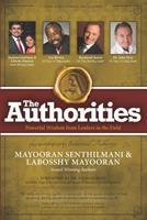 The Authorities - Mayooran Senthilmani & Labosshy Mayooran: Powerful Wisdom from Leaders in the Field 1514730227 Book Cover