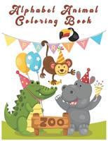 Alphabet Animal Coloring Book: An Activity Book for Toddlers and Preschool Kids to Learn the English Alphabet Letters from A to Z 165450968X Book Cover