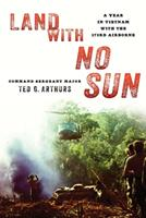 Land with No Sun: A Year in Vietnam with the 173rd Airborne 0811738477 Book Cover