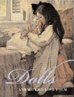 Dolls: And Why We Love Them 1883211379 Book Cover