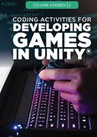 Coding Activities for Developing Games in Unity(r) 1725341018 Book Cover