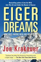 Eiger Dreams: Ventures Among Men and Mountains 1599216108 Book Cover