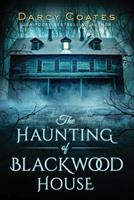 The Haunting of Blackwood House 1728220149 Book Cover