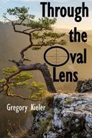Through the Oval Lens 0578945770 Book Cover