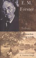 E.M. Forster, A Tribute: With Selections from His Writings on India 817167772X Book Cover