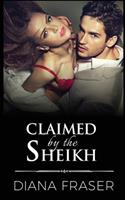 Claimed by the Sheikh 1927323177 Book Cover
