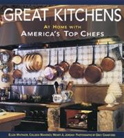 Great Kitchens: At Home with America's Top Chefs 1561582875 Book Cover