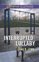 Interrupted Lullaby 0373447248 Book Cover
