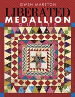 Liberated Medallion Quilts 1604600284 Book Cover