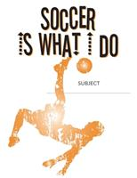 Soccer Is What I Do School Composition College-Ruled Notebook: Bicycle Kick 171263464X Book Cover