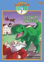 Santa Claus: Super Spy--The Case of the Delaware Dinosaur 0977412210 Book Cover