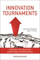 Innovation Tournaments: Creating and Selecting Exceptional Opportunities 1422152227 Book Cover