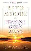 Praying God's Word: Breaking Free From Spiritual Strongholds 0805464336 Book Cover