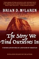 The Story We Find Ourselves In: Further Adventures of a New Kind of Christian 0470248416 Book Cover