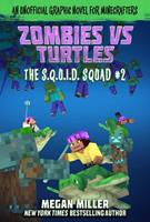 Zombies vs. Turtles: An Unofficial Graphic Novel for Minecrafters