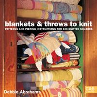 Blankets and Throws to Knit: Patterns and Piecing Instructions for 100 Knitted Squares 1843404710 Book Cover