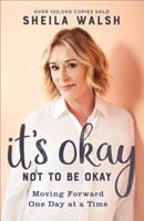 It's Okay Not to Be Okay: Moving Forward One Day at a Time 0801078008 Book Cover